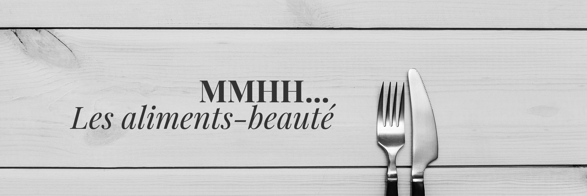 Dossier : Les aliments beauté
