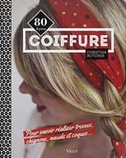 Coiffure : 80 leçons pour savoir réaliser tresses, chignons, noeuds et coques