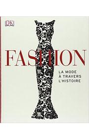 Fashion - la mode à travers l'histoire
