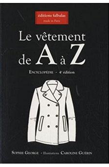 Le vêtement de A à Z : Encyclopédie thématique de la mode et du textile, Sophie Georges et Caroline Guérin