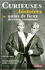 Curieuses Histoires de noms de lieux devenus communs de Christine Masuy