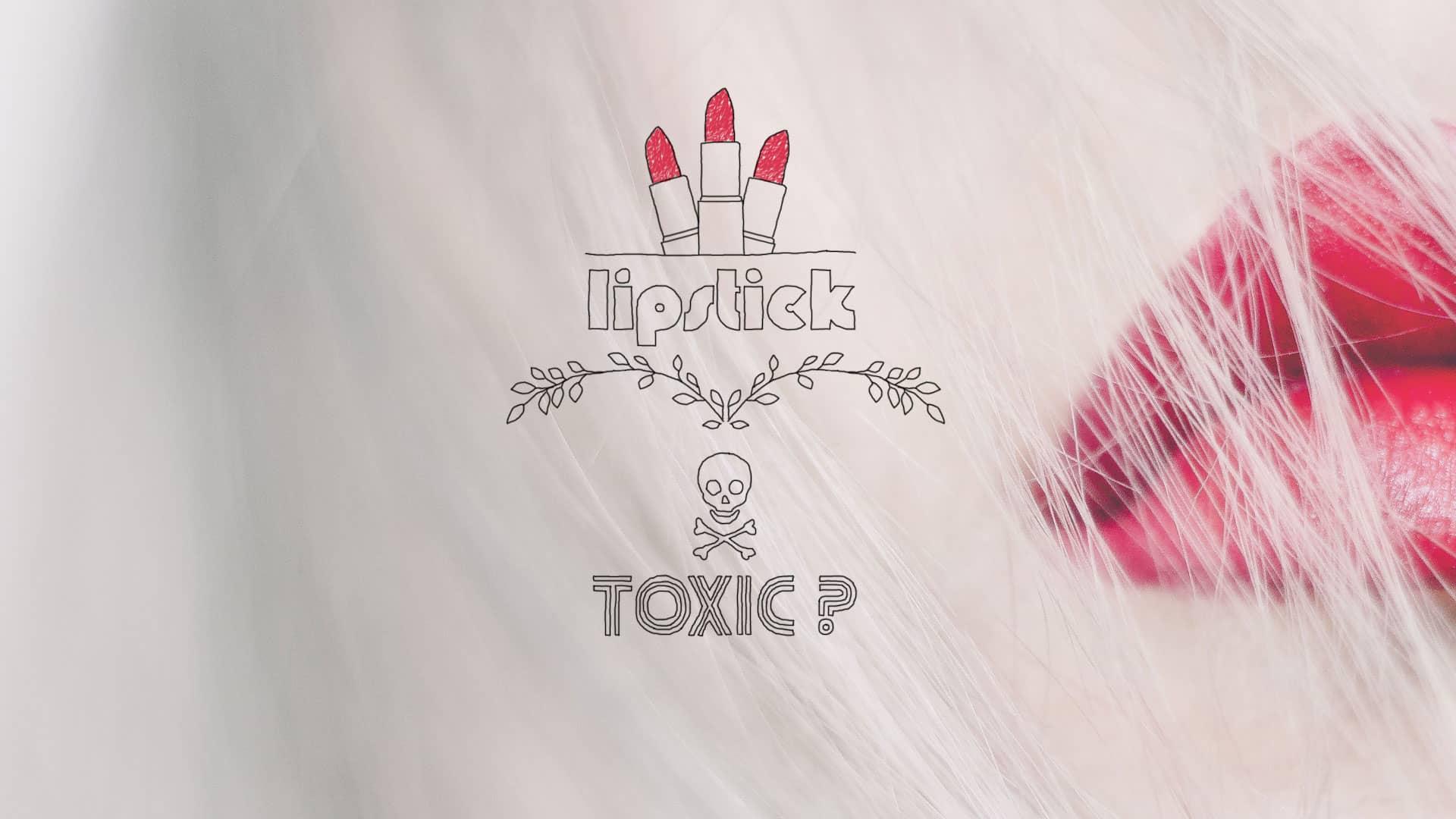 Les rouges à lèvres sont-ils toxiques ?