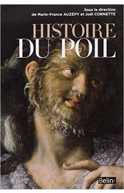 Histoire du Poil, Marie-France Auzepxy et Joël Cornette