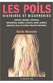 Les Poils : Histoires et bizarreries, Martin Monestier